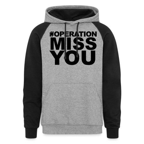 Operation Miss You - Colorblock Hoodie