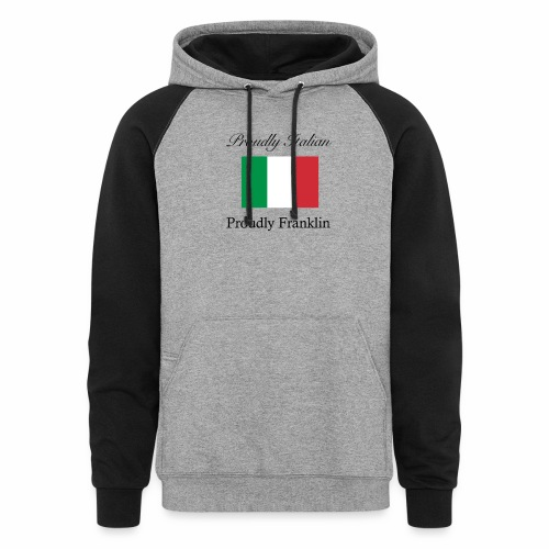 Proudly Italian, Proudly Franklin - Colorblock Hoodie