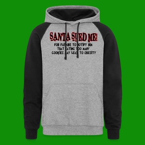 Santa Sued Me - Unisex Colorblock Hoodie
