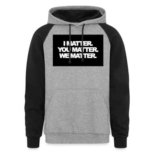 We matter - Colorblock Hoodie