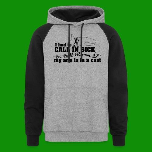 Call In Sick - Arm In Cast - Unisex Colorblock Hoodie