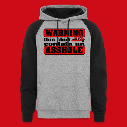 The Shirt Does Contain an A*&hole - Unisex Colorblock Hoodie