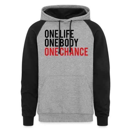 One Life One Body One Chance - Unisex Colorblock Hoodie