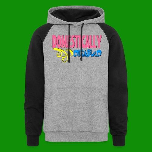 DOMESTICALLY DISABLED - Unisex Colorblock Hoodie