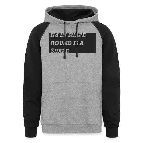 Im in Shape - Unisex Colorblock Hoodie