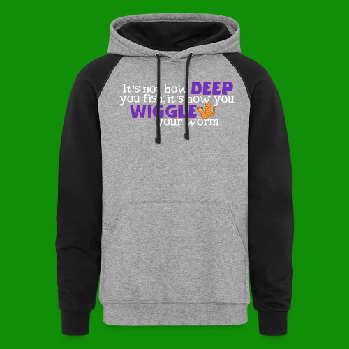 Wiggle your worm - Unisex Colorblock Hoodie