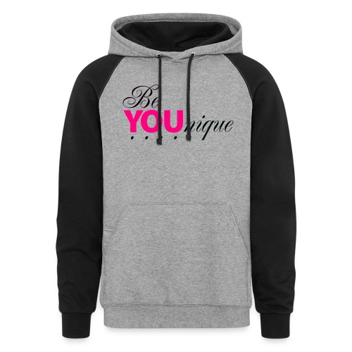 Be Unique Be You Just Be You - Colorblock Hoodie