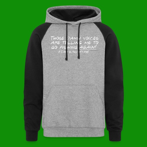 Listen to the fishing voices - Unisex Colorblock Hoodie
