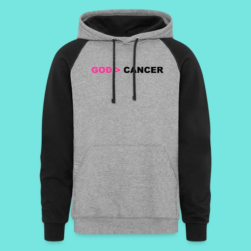 GOD IS GREATER THAN CANCER - Colorblock Hoodie