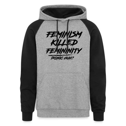 Feminism Killed Femininity - Colorblock Hoodie