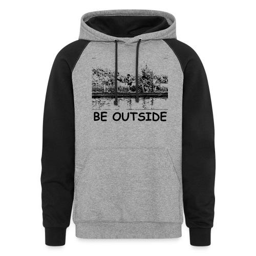 Be Outside - Unisex Colorblock Hoodie