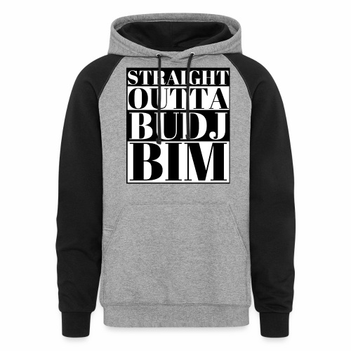 STRAIGHT OUTTA BUDJ BIM - Colorblock Hoodie