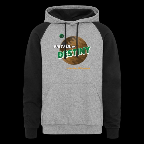 Fistful of Destiny Planets Design - Unisex Colorblock Hoodie