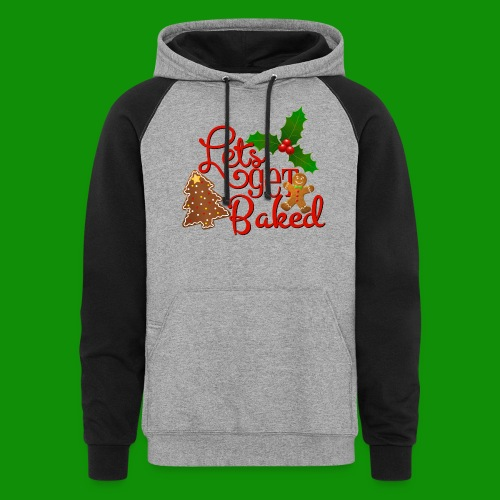 Let's Get Baked - Family Holiday Baking - Unisex Colorblock Hoodie