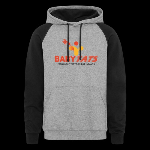 BABY TATS - TATTOOS FOR INFANTS! - Unisex Colorblock Hoodie