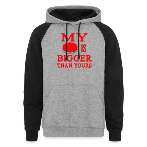 My Button Is Bigger Than Yours - Colorblock Hoodie