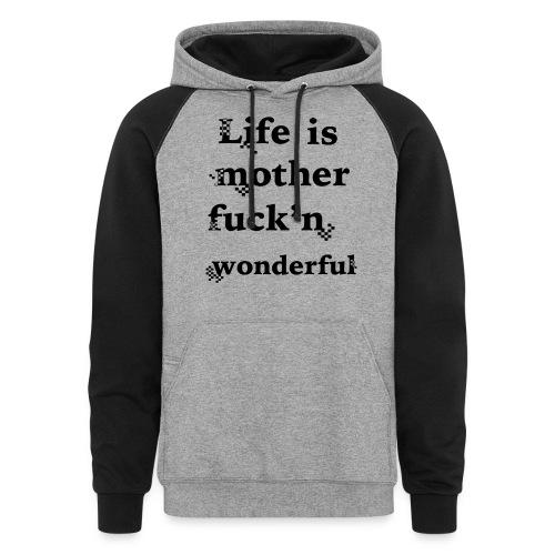 wonderful life - Unisex Colorblock Hoodie