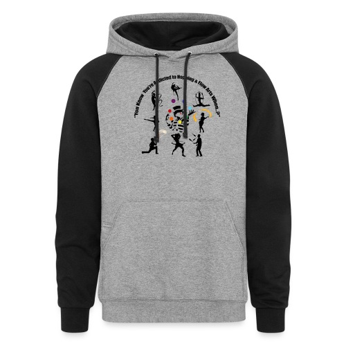 You Know You're Addicted to Hooping & Flow Arts - Unisex Colorblock Hoodie