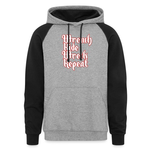 Wrench, Ride, Wreck, Repeat - Colorblock Hoodie