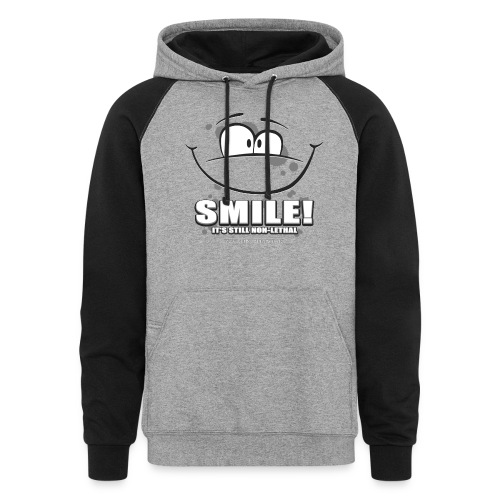 Smile - it's still non-lethal - Unisex Colorblock Hoodie