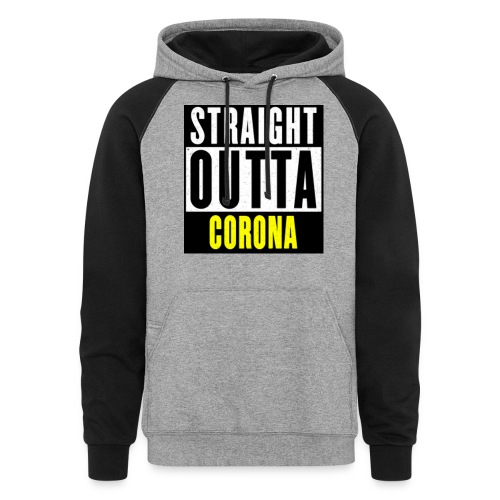 Straight Outta Corona - Colorblock Hoodie