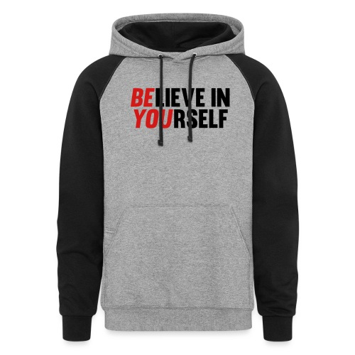 Believe in Yourself - Colorblock Hoodie