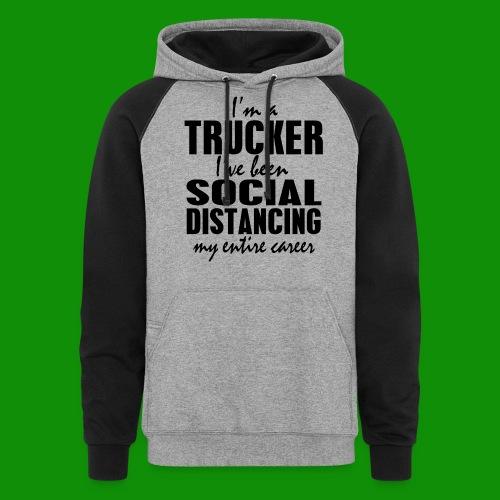 Social Distancing Trucker - Unisex Colorblock Hoodie