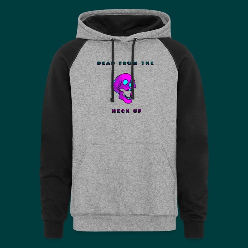 Dead from the neck up - Colorblock Hoodie