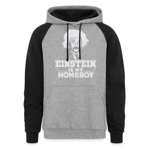 Einstein Is My Homeboy - Unisex Colorblock Hoodie