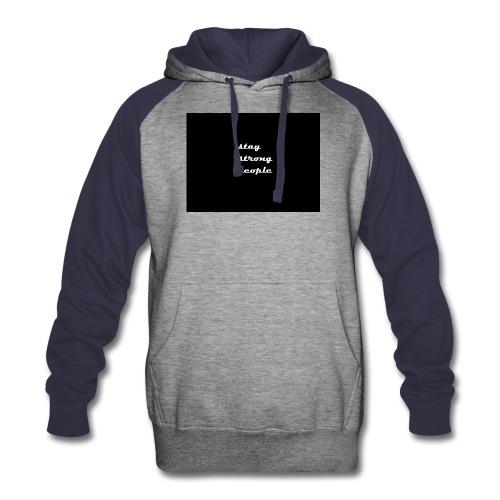stay strong people - Colorblock Hoodie