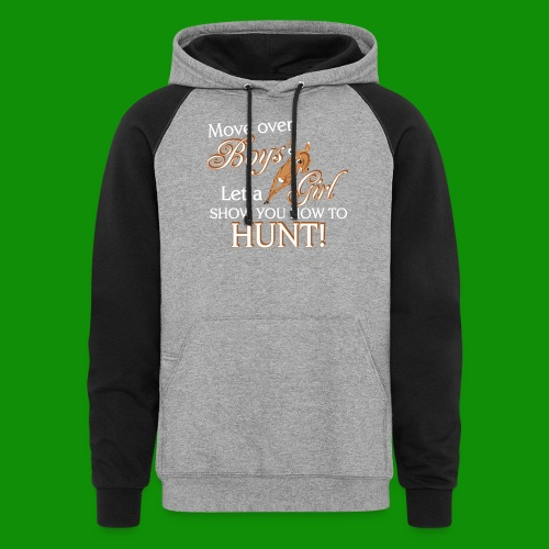Move Over Boys, Girls Hunt - Unisex Colorblock Hoodie