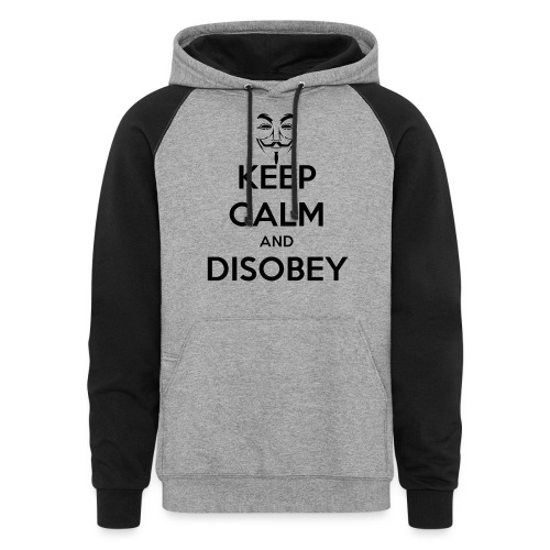 Anonymous Keep Calm And Disobey Thick - Unisex Colorblock Hoodie