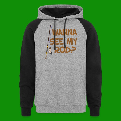 Wanna See My Rod? - Unisex Colorblock Hoodie