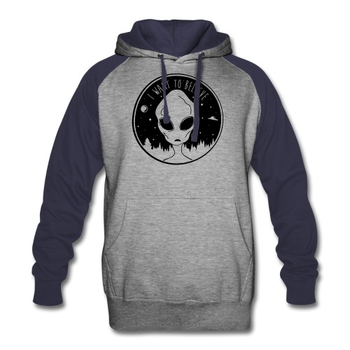 I Want To Believe - Colorblock Hoodie
