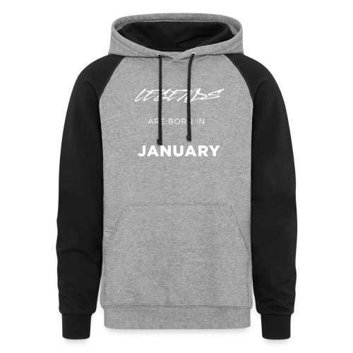 Legends are born in January - Colorblock Hoodie