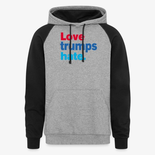Love Trumps Hate - Colorblock Hoodie