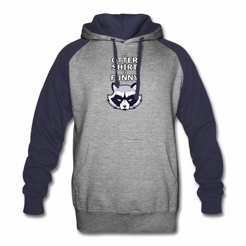 My Otter Shirt Is Funny - Colorblock Hoodie
