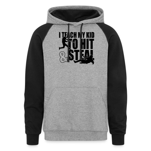 I Teach My Kid to Hit and Steal Baseball - Colorblock Hoodie