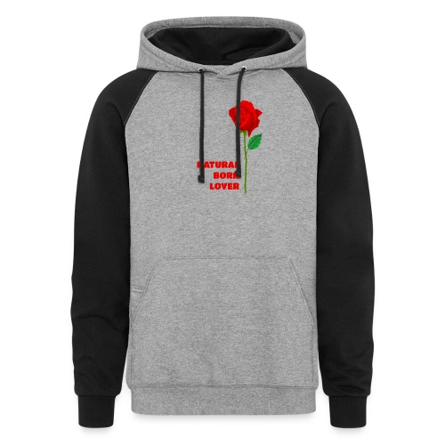 Natural Born Lover - I'm a master in seduction! - Colorblock Hoodie