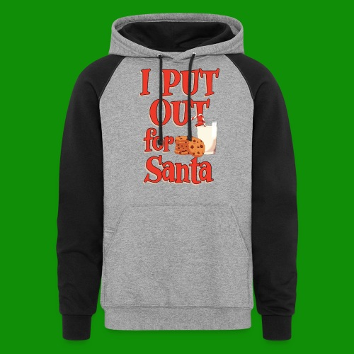 I Put Out For Santa - Unisex Colorblock Hoodie