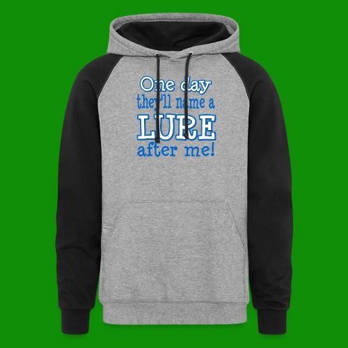One Day They'll name a Lure After Me! - Unisex Colorblock Hoodie