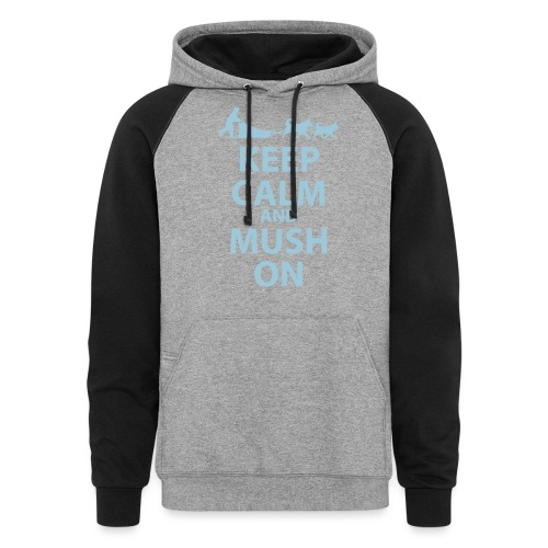 Keep Calm & MUSH On - Colorblock Hoodie