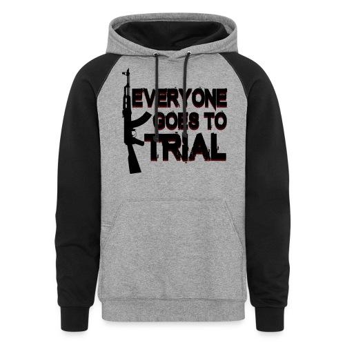 Everyone goes to trial - Colorblock Hoodie
