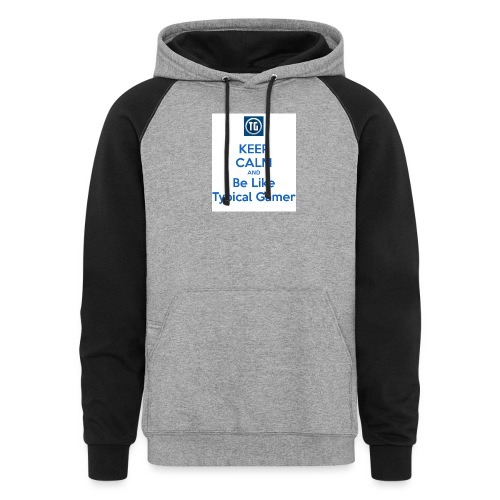 keep calm and be like typical gamer - Colorblock Hoodie