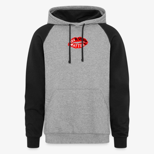 Your Voice Matters - Colorblock Hoodie