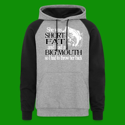 Short, Fat, Big Mouth Fishing - Unisex Colorblock Hoodie