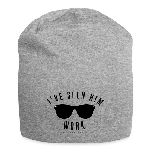 I've Seen Him Work - Jersey Beanie