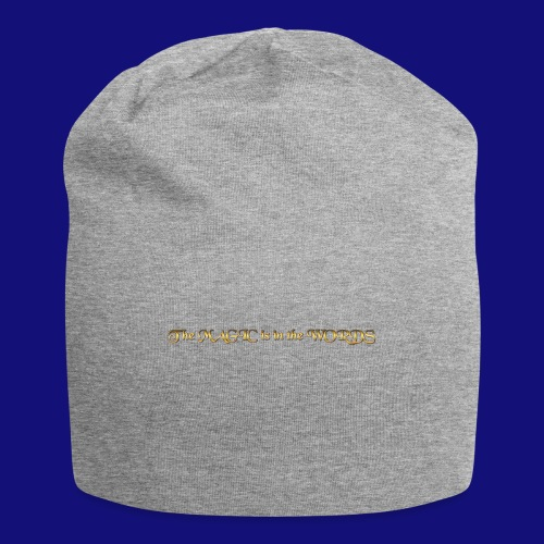 the magic is in the words - Jersey Beanie