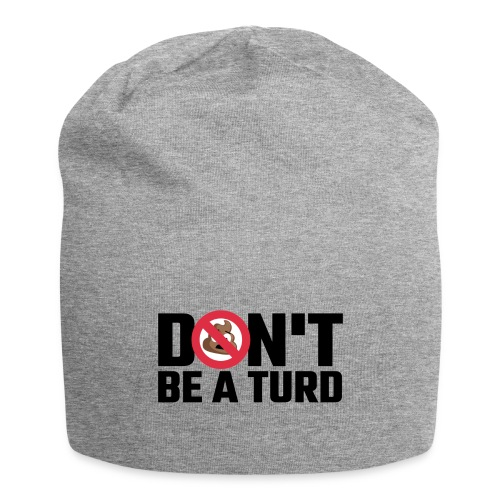 Don't Be a Turd - Jersey Beanie