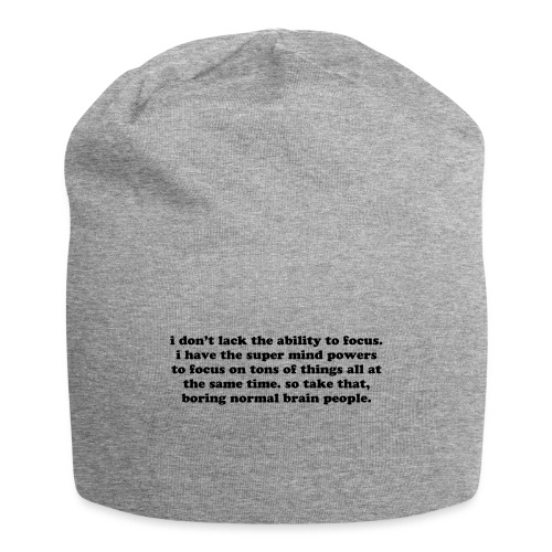 ADHD super mind powers quote. Funny ADD humor - Jersey Beanie